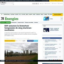 EDF annonce la fermeture temporaire de cinq réacteurs nucléaires