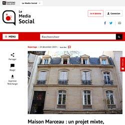 Maison Marceau : un projet mixte, temporaire et solidaire qui sociabilise