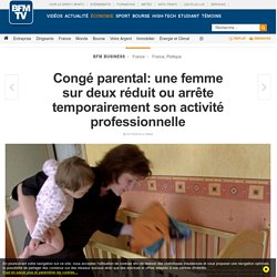 Congé parental: une femme sur deux réduit ou arrête temporairement son activité professionnelle