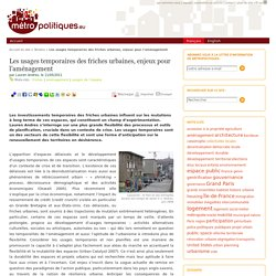 Les usages temporaires des friches urbaines, enjeux pour l'aménagement