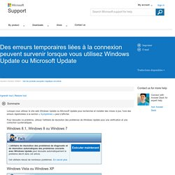 Des erreurs temporaires liées à la connexion peuvent survenir lorsque vous utilisez Windows Update ou Microsoft Update