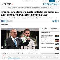 Israel suspende temporalmente contactos con países que, como España, votaron la resolución en la ONU