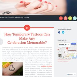 How Temporary Tattoos Can Make Any Celebration Memorable?