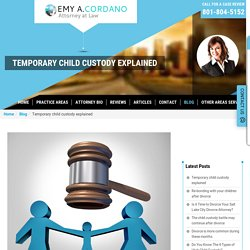 Temporary child custody explained - EMY A. CORDANO