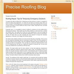 Precise Roofing Blog: Roofing Repair: Tips for Temporary Emergency Solutions