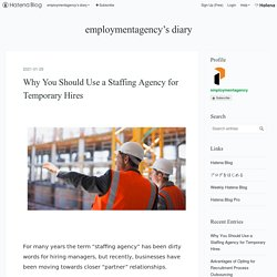 Why You Should Use a Staffing Agency for Temporary Hires - employmentagency's diary