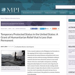 Temporary Protected Status in the United States: A Grant of Humanitarian Relief that Is Less than Permanent