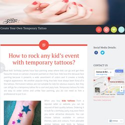 How to rock any kid's event with temporary tattoos?
