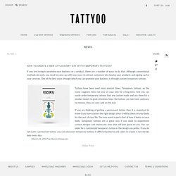 How to Create a New Style Every Day with Temporary Tattoos? – Tattyoo