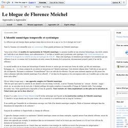 Le blogue de Florence Meichel : L'identité numérique temporelle et systémique