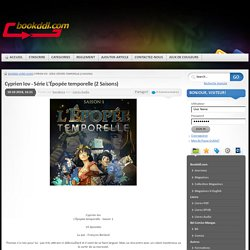Cyprien Iov - Série L'Épopée temporelle (2 Saisons) » Télécharger journal magazine livre bd comics manga walpaper