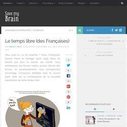 Le temps libre (des Françaises) – Save My Brain