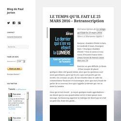 LE TEMPS QU'IL FAIT LE 25 MARS 2016 – Retranscription – Blog de Paul Jorion