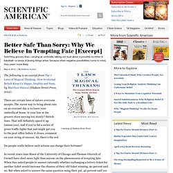 Better Safe Than Sorry: Why We Believe In Tempting Fate [Excerpt]