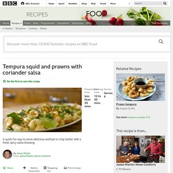 Tempura squid and prawns with coriander salsa recipe - BBC Food