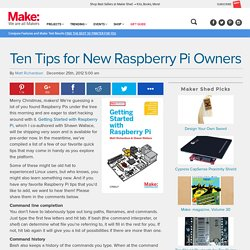 Ten Tips for New Raspberry Pi Owners