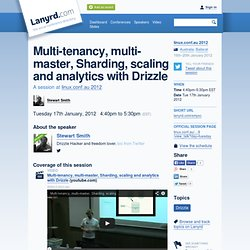 Multi-tenancy, multi-master, Sharding, scaling and analytics with Drizzle at linux.conf.au 2012