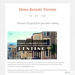 Tenants: 10 tips before you start renting – Home Rentals Toronto