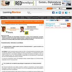 Universidades Corporativas desde adentro: TenarisUniversity y UniBB (Banco do Brasil)