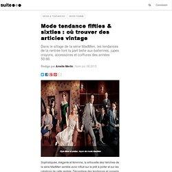 Mode tendance fifties & sixties : où trouver des articles vintage
