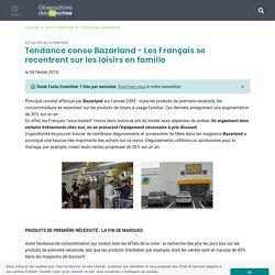 Tendance conso Bazarland - Les Français se recentrent sur les loisirs en famille