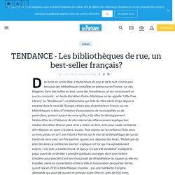 TENDANCE - Les bibliothèques de rue, un best-seller français? - Le Parisien
