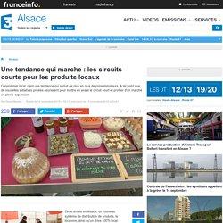 FRANCE 3 ALSACE 12/11/15 Une tendance qui marche : les circuits courts pour les produits locaux