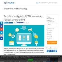 Tendance digitale 2016: misez sur l'expérience client