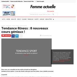 Tendance fitness : 8 nouveaux cours géniaux