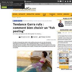 "Tendance Garra rufa : comment bien choisir un ""fish peeling"""