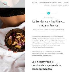 La tendance « healthy»… made in France – de Food & d'Eau Fraîche