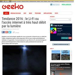 Tendance 2016 : le Li-Fi ou l'accès internet à très haut débit par la lumière