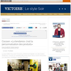 Cocoon: «La tendance, c'est la personnalisation des produits»