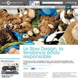 Le Slow Design, la tendance écolo responsable - Tendances