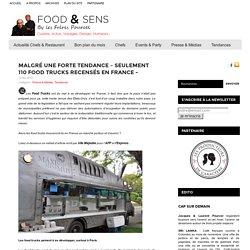 Malgré une forte tendance – seulement 110 Food Trucks recensés en France -
