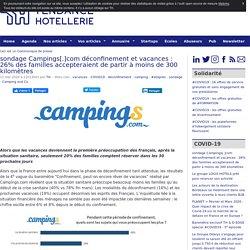 sondage Campings[.]com déconfinement et vacances : 26% des familles accepteraient de partir à moins de 300 kilomètres  - TendanceHotellerie