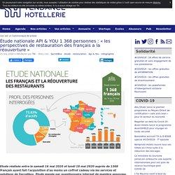 Étude nationale API & YOU 1 368 personnes : « les perspectives de restauration des français a la réouverture » - TendanceHotellerie
