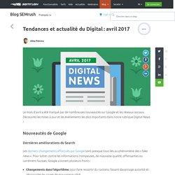 Tendances et actualité du Digital : avril 2017