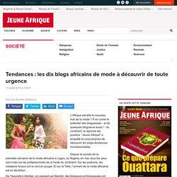 Tendances : les dix blogs africains de mode à découvrir de toute urgence