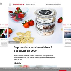 Sept tendances alimentaires à découvrir en 2020 - Edition du soir Ouest France - 15/01/2020