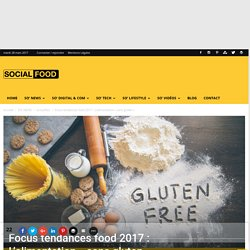 "Focus tendances food 2017 : L'alimentation ""sans gluten"""