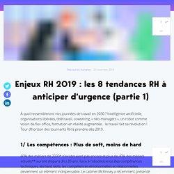 Enjeux RH 2019 : les 8 tendances RH à anticiper d'urgence (partie 1)