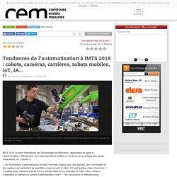 24 août 2018 - Tendances de l'automatisation à IMTS 2018 : cobots, caméras, carrières, robots mobiles, IoT, IA...