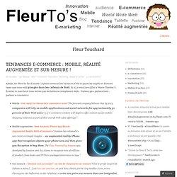 Tendances e-commerce : mobile, réalité augmentée et sur-mesure ! « Fleurto's – marketing mobile & médias
