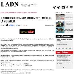 Etudes - TENDANCES DE COMMUNICATION 2011 : année de la mutation
