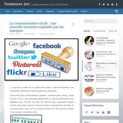 Tendances 360 – La communication virale : une nouvelle tendance exploitée par les marques