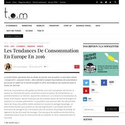 Les tendances de consommation en Europe en 2016