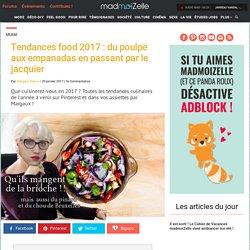 Tendances cuisine et food trends 2017 — madmoiZelle.com
