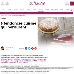 Tendances cuisine : 8 tendances food qui perdurent