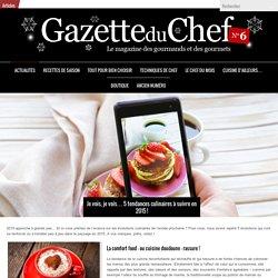 Je vois, je vois… 5 tendances culinaires à suivre en 2015 !-La Gazette du Chef